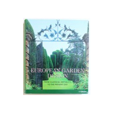EUROPEAN GARDEN DESIGN  - FROM CLASSICAL ANTIQUITY TO THE PRESENT DAY by  EHRENFRIED KLUCKERT , 2007