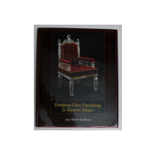EUROPEAN GLASS FURNISHINGS FOR EASTERN PALACES by JANE SHADEL SPILLMAN , 2006
