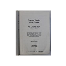 EUROPEAN THEORIES OF THE DRAMA - WITH A SUPPLEMENT ON THE AMERICAN DRAMA by BARRETT H . CLARK , 1977