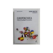 EUROPENIZAREA , STUDII DE GUVERNARE SI SECURITATE , editie coordonata de GEORGE ANGLITOIU , 2015