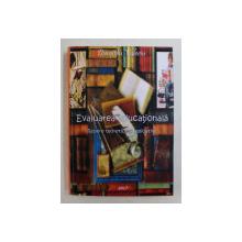 EVALUAREA EDUCATIONALA - REPERE TEORETICE SI APLICATIVE de DUMITRU VALERIU , 2017