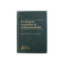 EVALUAREA MASINILOR SI ECHIPAMENTELOR , BAZELE EVALUARII MASINILOR SI ALTOR ACTIVE TEHNICE , 2000
