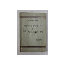 EVANGHELIA IN FATA STIINTEI  de DR. COSTACHE DANITA , 1932 , DEDICATIE *