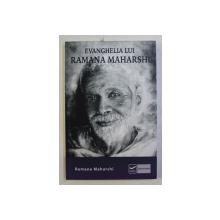 EVANGHELIA LUI RAMANA MAHARSHI , CARTILE I si II , 2014