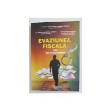 EVAZIUNE FISCALA INTRE ABUZ SI RATIUNE  ECONOMICA de GABRIEL GOICEA ...ALEXANDRU - MARIUS - OLTEANU - DUARTE , 2011