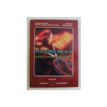 EVAZIUNEA FISCALA - PRACTICA JUDICIARA , LEGISLATIE APLICABILA de COLECTIV , 2000