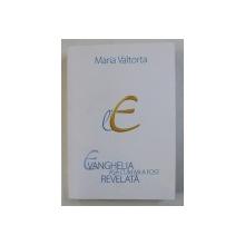 EVENGHELIA ASA CUM MI - A FOST REVELATA de MARIA VALTORTA , VOLUMUL V , 2013