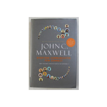 EVERYONE COMMUNICATES FEW CONNECT , WHAT THE MOST EFFECTIVE PEOPLE DO DIFFERENTLY , by JOHN C. MAXWELL , 2009