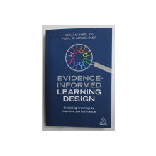 EVIDENCE - INFORMED LEARNING DESIGN , CREATING TRAINING TO IMPROVE PERFORMANCE BY MIRJAM NEELEN , PAUL A KIRSCHNER , 2020