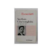 EVOCARI , STEFAN GHEORGHIU SI EPOCA SA de M. GH. BUJOR , 1968