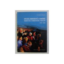 EVOLUTIA DEMOGRAFICA A ROMANIEI , TENDINTE VECHI , SCHIMBARI RECENTE , PERSPECTIVE (1870-2030) de CORNELIA MURESAN , 1999