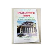 EVOLUTIA FILOSOFIEI ITALIENE. RELATIILE CU GANDIREA FILOSOFICA ROMANEASCA de SIMION GHITA , 1997 , DEDICATIE