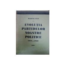 EVOLUTIA PARTIDELOR NOASTRE POLITICE  1919-1932-  MARCEL IVAN