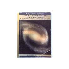 EVOLUTIA UNIVERSULUI DE LA BING - BANG LA IPOTETICUL BIG - CRUNCH de DR. ING. LEONIDA BASCEANU , 2007, *DEDICATIE