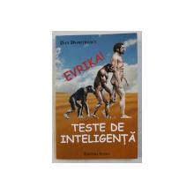 EVRIKA !  - TESTE DE INTELIGENTA de DAN DUMITRESCU , 2012