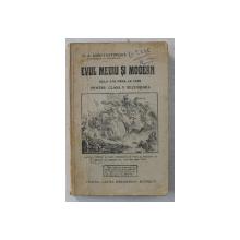 EVUL MEDIU SI MODERN DELA 476 PANA LA 1648 , PENTRU CLASA V SECUNDARA , EDITIA A II - a de N. A. CONSTANTINESCU , 1929