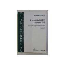 EXCEPTII DE FOND IN PROCESUL CIVIL , CULEGERE DE PRACTICA JUDICIARA ED. a - II - a de MANUELA TABARAS , 2009