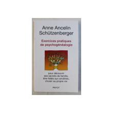 EXERCISES PRATIQUES DE PSYCHOGENEALOGIE par ANNE ANCELIN SCHUTZENBERGER , 2011