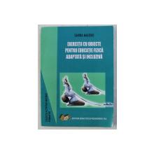 EXERCITII CU OBIECTE PENTRU EDUCATIE FIZICA ADAPTATA SI INCLUZIVA de SABINA MACOVEI , 2007
