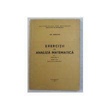 EXERCITII DE ANALIZA MATEMATICA , VOLUMUL I , FASCICOLA II de GH. SIRETCHI , 1975