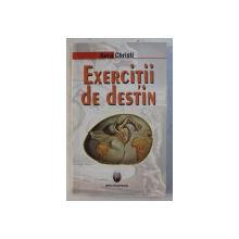 EXERCITII DE DESTIN - DIALOGURI de AURA CHRISTI , 2007