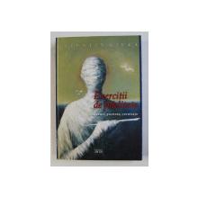EXERCITII DE FIDELITATE - ESEURI , PORTRETE , VERNISAJE de VALENTIN CIUCA , 2007