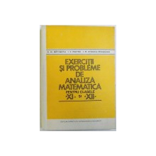 EXERCITII SI PROBLEME DE ANALIZA MATEMATICA PENTRU CLASELE A XI -A si A XII - A de D.M . BATINETU ..I. M. STANCU - MINASIAN , 1981
