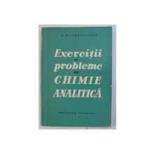 EXERCITII SI PROBLEME DE CHIMIE ANALITICA de A. A. IAROSLAVTEV , 1960
