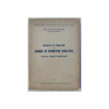 EXERCITII SI PROBLEME PENTRU CURSUL DE GEOMETRIE ANALITICA IN SCOLILE TEHNICE SUPERIOARE de OVIDIU TINO ...VALERIU BANARESCU , 1957