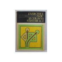 EXERCITIUL FIZIC SI COLOANA VERTEBRALA de STEFAN A . BIRTOLON , 1978