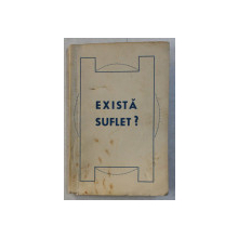 EXISTA SUFLET ?  de Preotul IOAN N . IONESCU , 1941