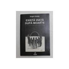 EXISTA VIATA DUPA MOARTE de EUGEN GOLDIS , 2000