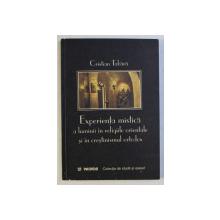 EXPERIENTA MISTICA A LUMINII IN RELIGIILE ORIENTALE SI IN CRESTINISMUL ORTODOX de CRISTIAN TABARA , 2000 , PREZINTA SUBLINERI CU CREIONUL *