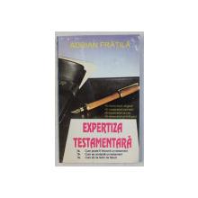 EXPERTIZA TESTAMENTARA de ADRIAN FRATILA , 1995