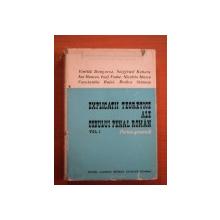 EXPLICATII TEORETICE ALE CODULUI PENAL ROMAN , PARTEA GENERALA VOL. I  de VINTILA DONGOROZ , IOSIF FODOR , ION OANCEA ... , Bucuresti 1969, PREZINTA SUBLINIERI