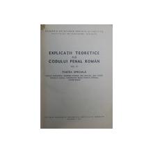 EXPLICATII TEORETICE ALE CODULUI PENAL ROMAN,VOL. III-VINTILA DONGOROZ,SIEGFRIED KAHANE,ION OANCEA,IOSIF FODOR,BUC.1971