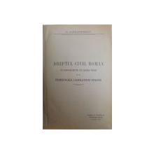 EXPLICATIUNEA TEORETICA SI PRACTICA A DREPTULUI CIVIL ROMAN de DIMITRIE ALEXANDRESCO ,1914 ,TOMUL IV PARTEA II