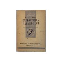 EXPLOATAREA HAZARDULUI de MARCEL BOLL, 1943