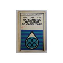 EXPLOATAREA RETELELOR DE CANALIZARE de E. SECARA , V. BALASESCU , EM. BLITZ , 1973