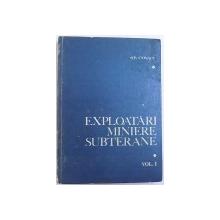 EXPLOATARI MINIERE SUBTERANE , VOL. I de ST. COVACI , 1983