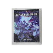 EXPLORING EBERRON  by KEITH BAKER , 2020