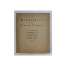 EXPOSITION D ' ART ROUMAIN MODERN , A L ' OCCASION DU CENTENAIRE DE L ' INDEPENDANCE BELGE A BRUXELLES , 1930
