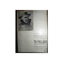 EXPOZITIA RETROSPECTIVA A PICTORULUI TH. PALLADY   -iunie  iulie 1956