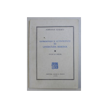 EXPRESIONISM SI AUTENTICITATE IN LITERATURA ROMANA - STUDII SI ESEURI de ADRIANA ILIESCU , 1999