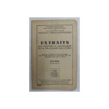 EXTRAITS DES AUTEURS DU PROGRAMME DE LA VII -e CLASSE DES LYCEES par CHARLES DROUHET et ALEXANDRU BELIS , 1946 , CONTINE INSEMNARI SI SUBLINIERI CU CREIONUL *