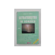 EXTRATERESTRII IN ROMANIA , VOLUMUL II de CALIN N. TURCU , 1999