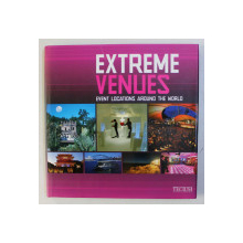 EXTREME VENUES - EVENT LOCATIONS AROUND THE WORLD , 2009
