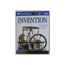 EYEWITNESS INVENTION  - LEARN HOW INVENTIONS HAVE CHANGED OUR WORLD , written by LIONEL BENDER , 2013