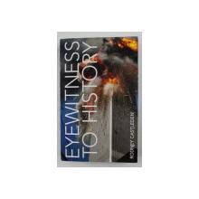 EYEWITNESS TO HISTORY by RODNEY CASTLEDEN , 2011
