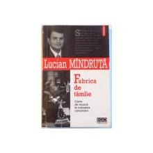 FABRICA DE TAMAIE , CARTE DE MUNCA IN INDUSTRIA CUVINTELOR de LUCIAN MANDRUTA , 2004